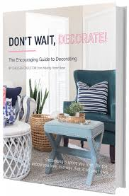 decorate pictures don t wait decorate the encourage guide to decorating