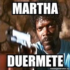 Martha Meme - meme pulp fiction martha duermete 7041625