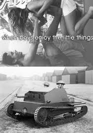 When Boys Meme - justwarthings 2 when boys enjoy the little things warthunder
