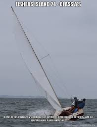 Sail Meme - fishers island 24 class a s be part of this wonderful
