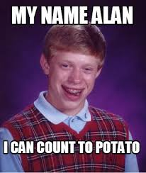 Count To Potato Meme - meme creator my name alan i can count to potato meme generator