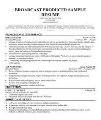 Video Production Resume Samples by Broadcast Producer Resume Sample Http Resumecompanioncom