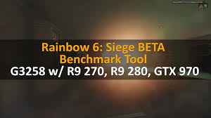 siege tool rainbow 6 siege beta benchmark tool intel pentium g3258