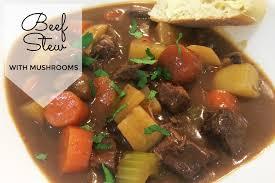 beef stew with mushrooms recipe mum u0027s lounge