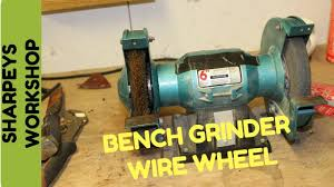 Cheap Bench Grinder Fitting A Wire Wheel To My Bench Grinder Screwfix Youtube