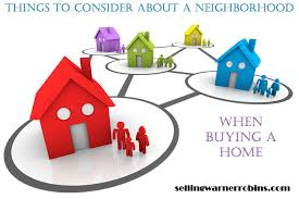 what to consider when buying a home to consider about a neighborhood when buying a home
