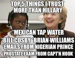 Trust Meme - top 5 things i trust more than hillary mexican tap water bill
