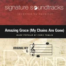 Home Chris Tomlin by Amazing Grace My Chains Are Gone Signature Soundtracks Chris