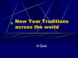 new year traditions across the world a quiz question 1 1 in