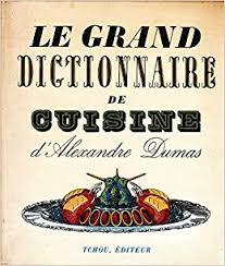 le grand dictionnaire de cuisine alexandre dumas le grand dictionnaire de cuisine amazon ca books