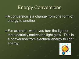 Turn The Light On Changes Of Energy Energy Transfers Energy Can Be Transferred From