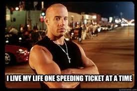 Speeding Meme - i live my life one speeding ticket at a time