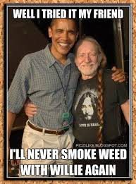 Nelson Meme - picz i like president obama with willie nelson