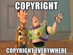 Meme Generator Copyright - copyright copyright everywhere x x everywhere meme generator