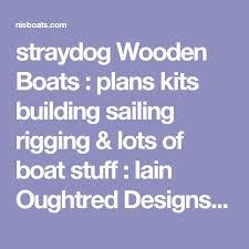 straydog wooden boats plans kits building sailing rigging u0026 lots