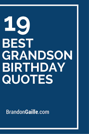 best 25 grandson birthday quotes ideas on pinterest happy