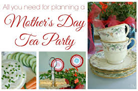 host a mother u0027s day afternoon tea party