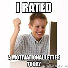 Motivational Meme Generator - i rated a motivational letter today computer kid meme generator