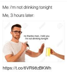 Drinking Meme - 25 best memes about not drinking not drinking memes