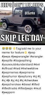 Meme Wrangler - jeeps donitlet jeers skip leg day tag add me to your meme