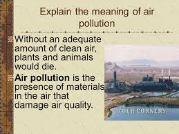 defining air pollution and its effect on humans next generation