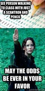 May The Odds Be Ever In Your Favor Meme - may the odds be ever in your favor funny quotes true stories