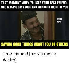 Bad Friend Meme - 25 best memes about best friend bad friends meme and memes