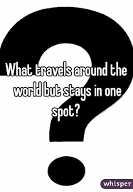 what travels around the world but stays in one spot images What travels around the world but stays in one spot jpg