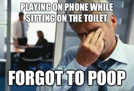 Forgot Phone Meme - playing on phone while sitting on the toilet forgot to poop male
