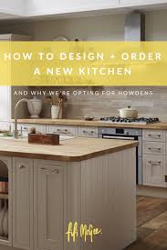 fifi mcgee how to design and order a new kitchen and why we u0027re