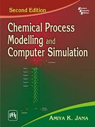 chemical process modelling and computer simulation 2nd ed amiya