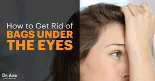 13 ways for how to get rid of bags under the eyes dr axe