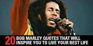 can marley 20 bob marley quotes that will inspire you to live your best life