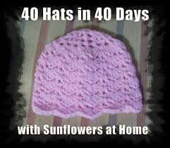 sunflowers at home 40 hats in 40 days weeks 7