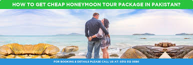 cheap honeymoon how to get cheap honeymoon tour package in pakistan pakistan