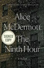 Barnes And Noble Bethesda Hours The Ninth Hour Signed Book By Alice Mcdermott Hardcover