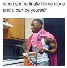 Alone Memes - when you re home alone memes