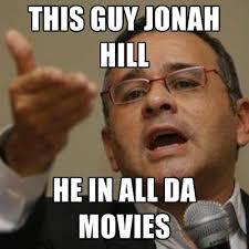 This Guy Meme - this guy jonah hill he in all da movies create meme