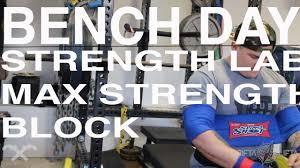 bench day max strength block pre season youtube