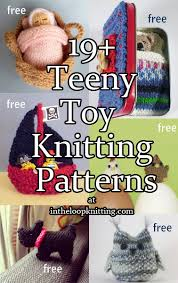 Free Patterns For Toy Chest by Teeny Toy Knitting Patterns In The Loop Knitting