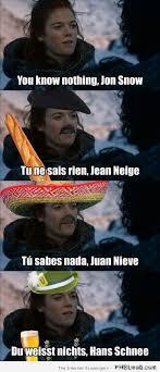 John Snow Meme - 27 funny multilingual jon snow meme pmslweb