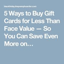 where to buy gift cards for less 5 ways to buy gift cards for less than value so you can