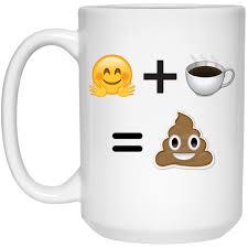 happy emoji plus coffee equals poop emoji mug 15oz the gypsy