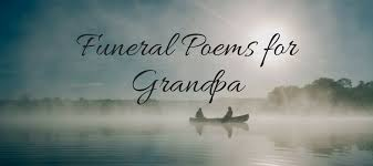Words Of Comfort For Funeral 21 Best Funeral Poems For Grandpa Love Lives On