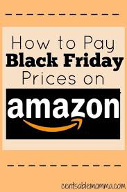 amazon shoping black friday how to pay black friday prices on amazon black friday money and