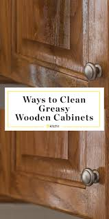 best thing to clean kitchen cabinet doors how to clean greasy cabinets in your kitchen kitchn