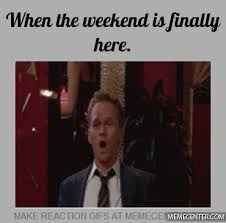 Yes Meme Gif - yes the weekend is here by theepiwin1 meme center
