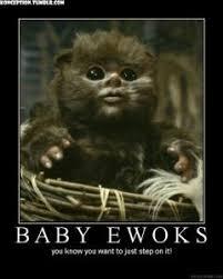 Ewok Meme - baby ewoks star wars meme