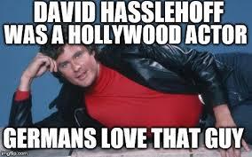 David Hasselhoff Meme - image tagged in david hasselhoff imgflip