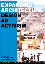 expanding architecture design as activism bryan bell katie